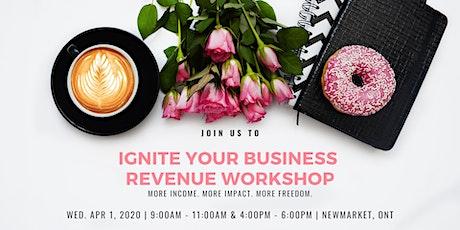 Ignite Your Business Revenue Workshop - April 1, 2020 tickets