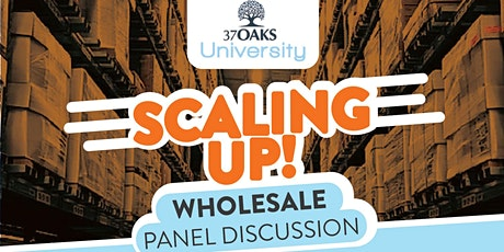 37 Oaks University: Scaling Up!! Wholesale Panel Discussion tickets
