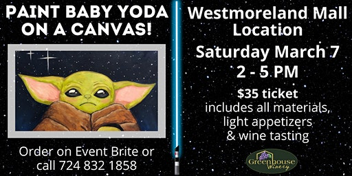 Westmoreland Mall Store: Paint BABY YODA on a Canvas!