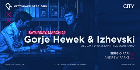 TO BE RESCHEDULED : Gorje Hewek & Izhevski : Cityscape Sessions at City At Night tickets