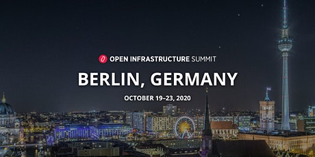 Open Infrastructure Summit & Project Teams Gathering - Berlin 2020 tickets