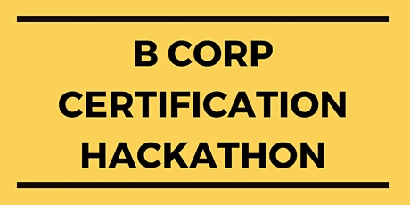 B Corp Certification Hackathon, sponsored by B Local PDX and EMA Architecture tickets