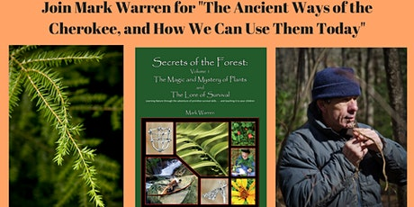 "Primitive Skills Expert Mark Warren on ""The Ancient Ways of the Cherokee"" tickets"