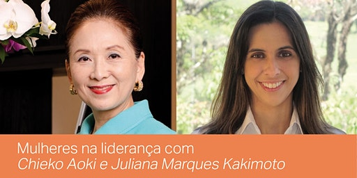 "Painel ""Mulheres na liderança"" com Chieko Aoki e Juliane Marques Kakimoto"