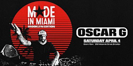 Oscar G - Made In Miami: Brooklyn Edition tickets