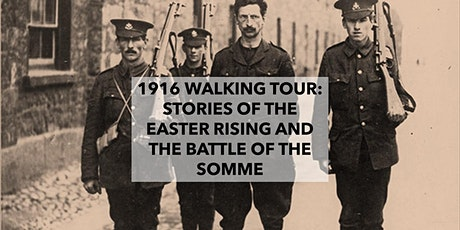 1916 Historical Walking Tour: Stories From the Easter Rising and the Somme tickets