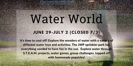 Summer Fun at JWP: WATER WORLD tickets