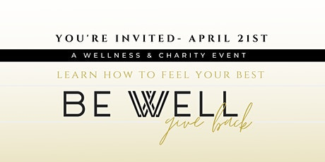 BE WELL | GIVE BACK - POSTPONED tickets
