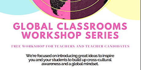 Global Classrooms Workshop Series - Session 2 tickets