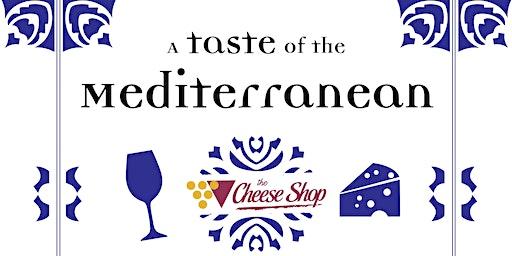 Taste of the Mediterranean: Cheese & Wine Pairing