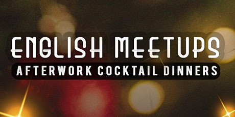 English Meetups Afterwork Cocktail Dinners billets