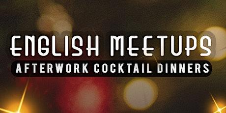 English Meetups Afterwork Cocktail Dinners tickets