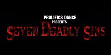 7 Deadly Sins presented by Prolifics Dance tickets