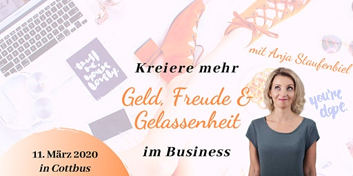Kreiere mehr Geld, Freude & Gelassenheit im Business - Tages-Workshop