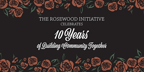 The Rosewood Initiative's Celebrates 10th Year Anniversary  tickets
