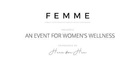 FEMME - An Event for Women's Wellness tickets