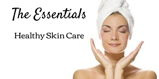 The Essentials - Healthy Skin