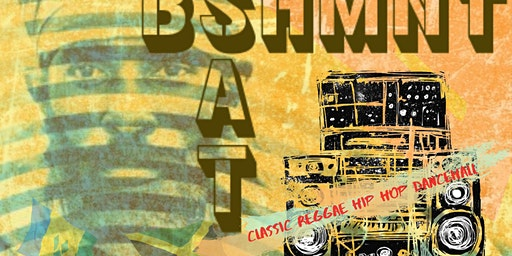 BSHMNT SATURDAY: Reggae Hip Hop Dance Party