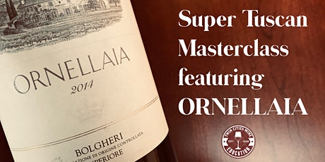 Super Tuscans Masterclass, featuring ORNELLAIA tickets