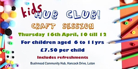 Kid Hub Club: Craft Session tickets