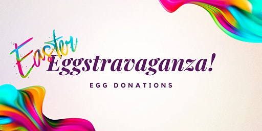 Eggstravaganza 2020 Egg Donations