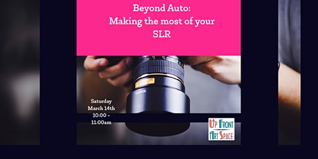Beyond Auto: Making the most of your SLR tickets