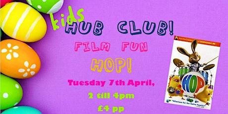 Kid Hub Club: Film Fun: HOP! tickets