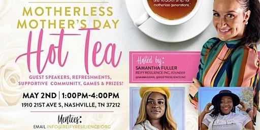 Motherless Mother's Day Hot Tea