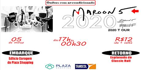 Expresso Plaza Shopping / Maroon 5 ingressos
