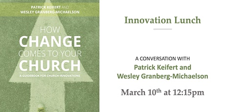 """Newbigin House Innovation Lunch: """"How Change Comes to Your Church"""" tickets"""
