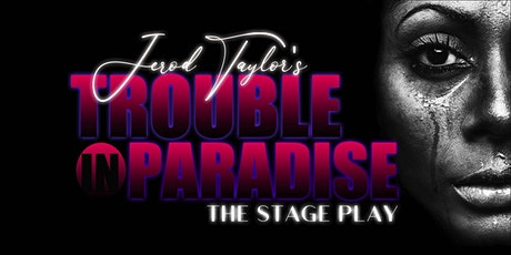 Jerod Taylor's Trouble in Paradise Stage Play tickets