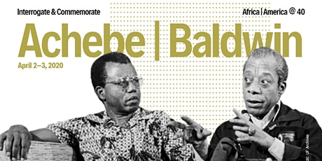 Achebe | Baldwin @ 40: Interrogate & Commemorate tickets