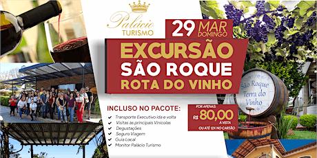Viagem São Roque Rota do Vinho 29/03/2020 Bate e Volta ingressos