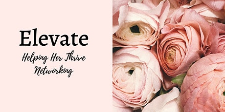 Elevate: Helping Her Thrive Networking tickets