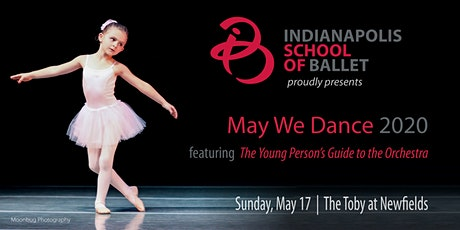 Indianapolis School of Ballet presents: May We Dance (5:00 pm) tickets