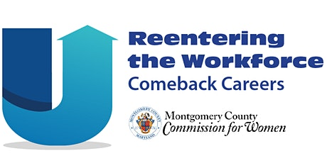 Comeback Careers: Re-entering the Workforce tickets