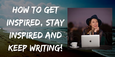 How to Get Inspired, Stay Inspired and Keep Writing! tickets