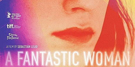 LGBTQ Pride Movie: A Fantastic Woman tickets