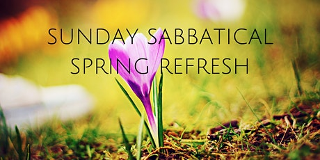 Sunday Sabbatical: Spring Refresh tickets