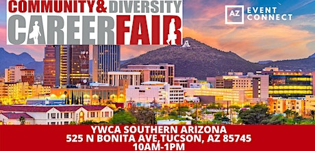 Community & Diversity Career Fair - TUCSON | Meet with 20+ Diverse Hiring Companies | March 19, 2020 tickets