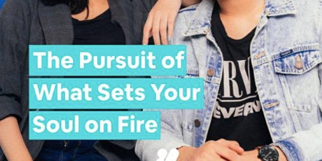 Learn About The Pursuit Of What Sets Your Soul On Fire tickets
