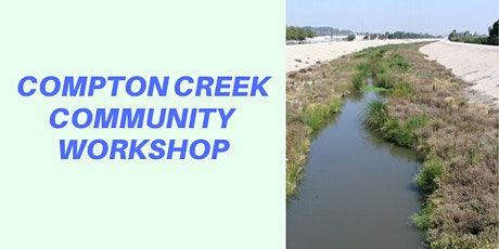 Compton Creek Community Workshop! tickets