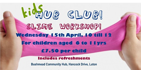 Kids Hub Club presents Slime Workshop! tickets