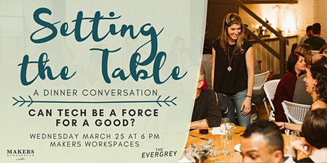 Setting The Table: Can Tech Be A Force For Good? tickets