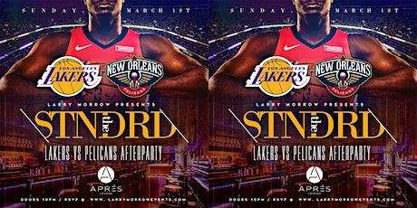 """THE STNDRD """"Pelicans Vs. Lakers GAME Afterparty"""" tickets"""