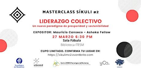 Masterclass Síkuli: Liderazgo Colectivo - Un nuevo paradigma de prosperidad y sostenibilidad boletos