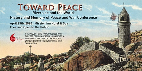 TOWARD PEACE - Riverside and the World: History and Memory of Peace and War tickets