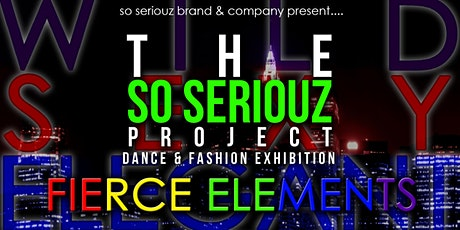 THE SO SERIOUZ PROJECT: Dance & Fashion Exhibition tickets