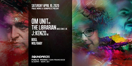 Canceled - The Librarian, Om Unit, J:Kenzo  by Soundpieces & Public Works tickets