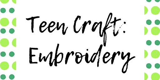 Teen Craft: Embroidery